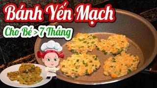 Bánh YẾN MẠCH Cho Bé từ 7 Tháng ĂN DẶM 😇 Bé Ăn Chơi Mà Lên Ký - Thực Đơn Ăn Dặm #thucdonchobetangcan