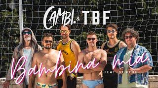 CAMBI. & TBF ft. ST KOKE - Bambina mia (Official video)