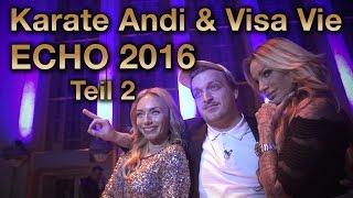 KARATE ANDI & VISA VIE | ECHO 2016 Teil 2| Gina Lisa, Palina, Frauenarzt, MC Bomber, Megaloh | ZGV
