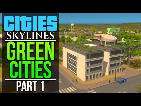 Cities: Skylines Green Cities | PART 1 | ECO FRIENDLY