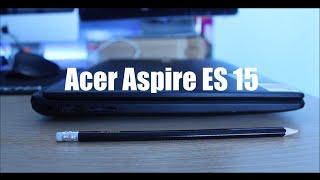 Acer Aspire ES 15 Review!