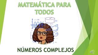Números complejos - INTRODUCCIÓN