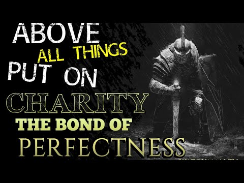 CHARITY: THE BOND OF PERFECTNESS