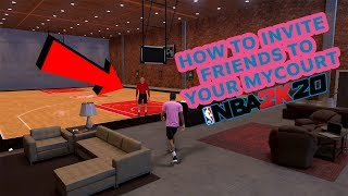 (NBA 2K20) HOW TO INVITE FRIENDS TO MYCOURT  - HOW TO PLAY FRIENDS IN MYCOURT*NEW*