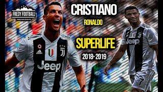 Cristiano Ronaldo oSuperlifeo 2018-2019
