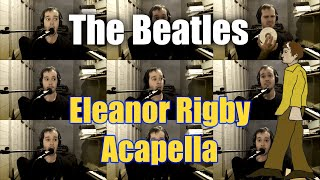 Beatles Eleanor Rigby Cover Acapella (One Man Choir)