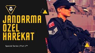 Jandarma Özel Harekât | Special Series Part 1 ™