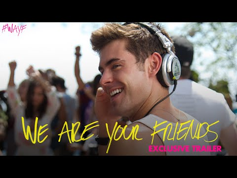 We Are Your Friends - Official Trailer 2 [HD]
