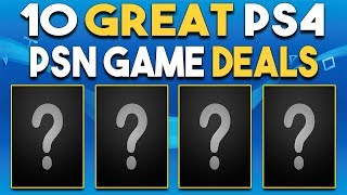 10 GREAT PlayStation 4 PSN Game Deals AVAILABLE NOW! - Open World Games, Awesome Remasters and MORE!