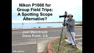 Nikon P1000 for Group Field Tr…