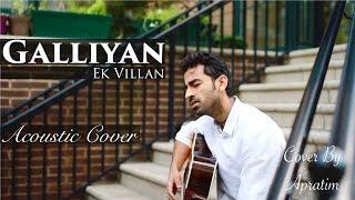 Gambar cover Galliyan (Unplugged Shraddha Kapoor) | Cover Apratim | Ek Villain | Ankit Tiwari | Reprise