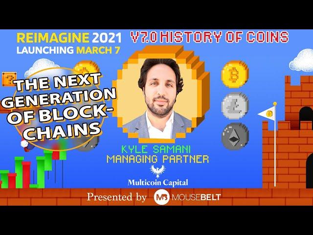 What The Future Holds For Blockchain | Kyle Samani - Multicoin Capital | REIMAGINE v7.0 #2
