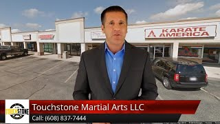 Touchstone Martial Arts Review Bristol, WI 53104 (608) 837-7444