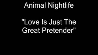 Animal Nightlife - Love Is Just The Great Pretender [HQ Audio]