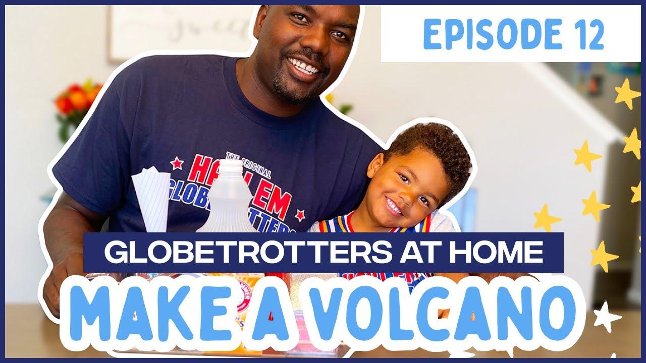 Harlem Globetrotters At Home | Make A Volcano