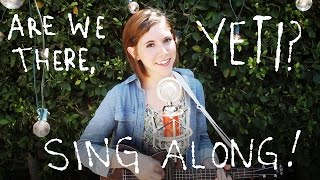 ARE WE THERE, YETI? Song (Lyric Video) - Emily Arrow & Ashlyn Anstee