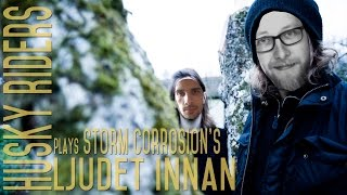 Storm Corrosion - Ljudet Innan (Covered By Husky Riders)