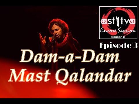 Astitva The Band, SUFI FUSION - Dam-a-Dam Mast Qalandar, Encore Sessions Season 2, Episode 3