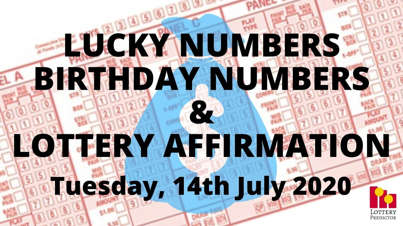 Lottery Lucky Numbers, Birthday Numbers & Lottery Affirmation- July 14th 2020