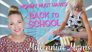 BACK TO SCHOOL MUST-HAVES! | Millennial Moms