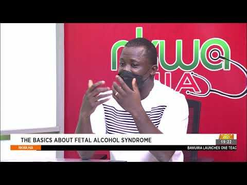 The Basics about Fetal Alcohol Syndrome - Nkwa Hia on Adom TV (4-9-21)