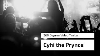 360 Degree Video Trailer of Cyhi the Prynce Live in Concert | …