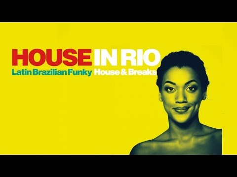 HOUSE IN RIO  Best Latin Brazilian Megamix - 2 Hours NON STOP Selection HQ Olympic Games