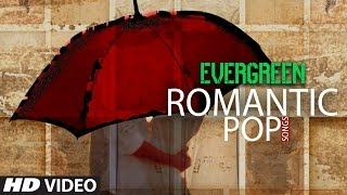 Evergreen Romantic Pop Songs | Hindi Love Songs | Sonu Nigam, Kumar Sanu, Adnan Sami