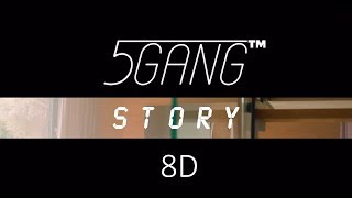 5GANG - STORY (8D Audio)