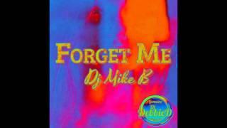 "DJ Mike B ""Forget Me"" Genuine DJ Debbie D Records"