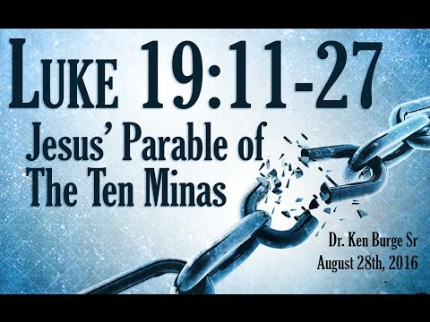 Jesus' Parable of The Ten Minas - Luke 19:11-27