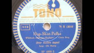 Hop-skot-polka (Hop Scotch Polka) - Bror Kalle; Ole Monty 1949