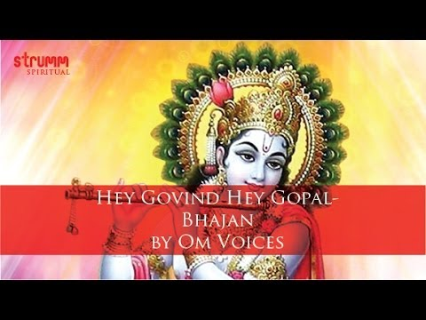 Hey Govind Hey Gopal- Bhajan by Om Voices