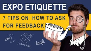 Expo Etiquette - 7 Tips on How to Ask for Feedback Video