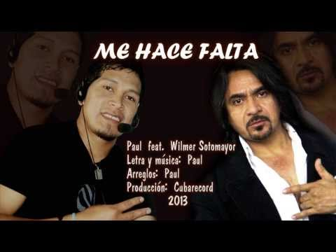 Me Hace Falta. Paul  Max  Feat  Wilmer Sotomayor
