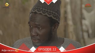Série ADJA - Vacances - Episode 22