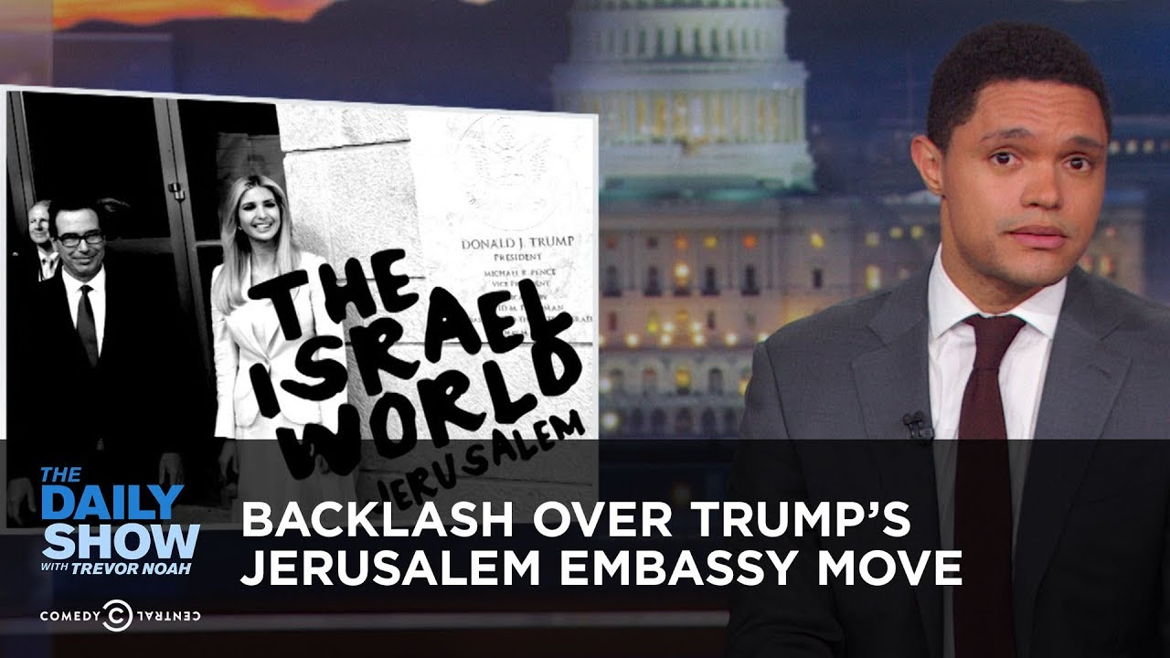 backlash-over-trump-s-jerusalem-embassy-move-the-daily-show