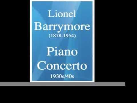 Lionel Barrymore (1878-1954) : Piano Concerto (1930s/40s)