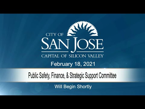 FEB 18, 2021 | Public Safety, Finance & Strategic Support Committee