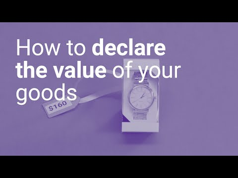 How To Declare The Value Of Your Goods