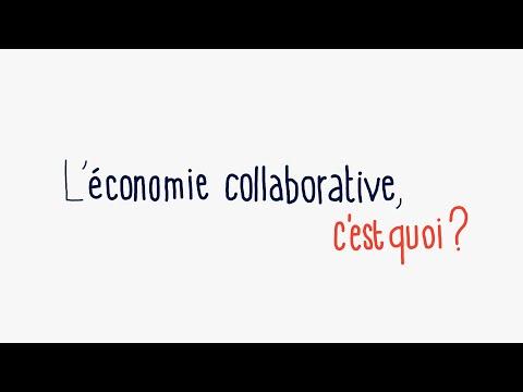 Vidéo L' économie collaborative, c'est quoi?