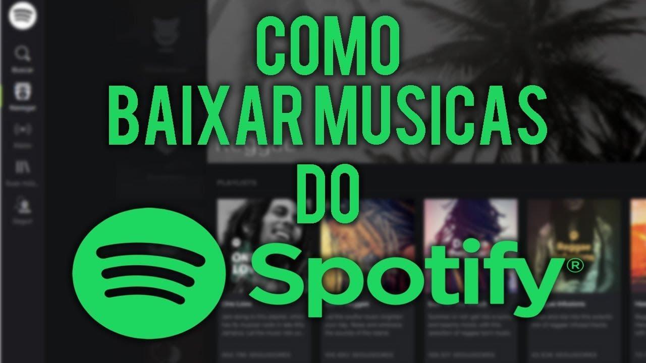 Como Baixar Musicas E Playlist Do Spotify 2018 Super Facil Youtube