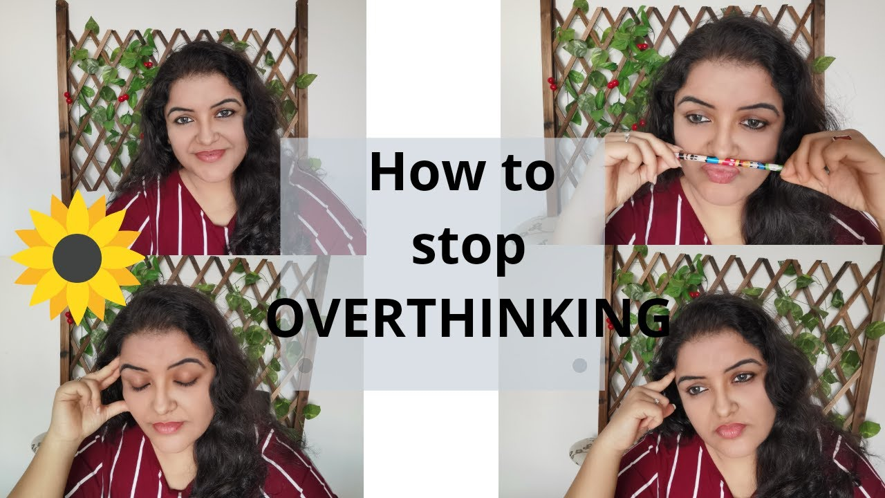 How to stop overthinking | ज़्यादा सोचना कैसा रोके