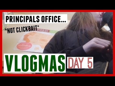 I GOT SENT TO THE PRINCIPALS OFFICE!!! - VLOGMAS DAY 5 (read description)