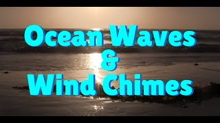 Ocean Waves Sounds with Wind Chimes - 2 Hours