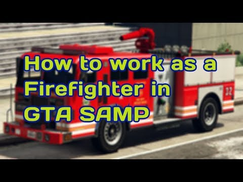 GTA SAMP : How to work as a Firefighter