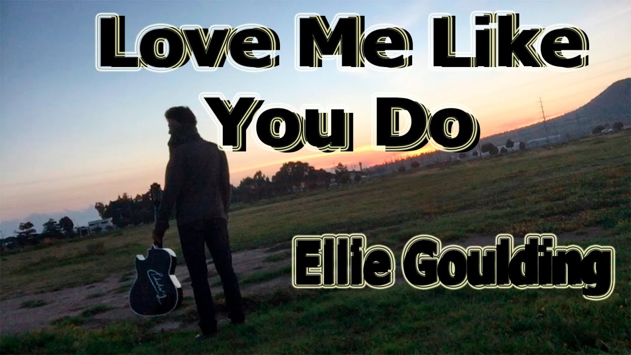 Love Me Like You Do - Ellie Goulding - Fingerstyle Guitar Cover[TABS] - YouTube