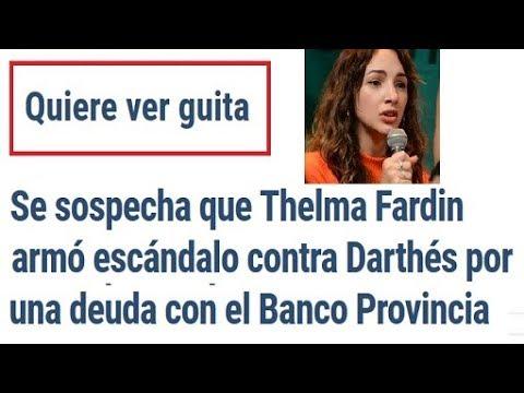 💸 Se sospecha que Thelma Fardin armó DENUNCIA contra Darthés por una deuda con el Banco Provincia