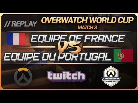 Overwatch World Cup : France vs Portugal (Match 3 - Groupe C) [FR]