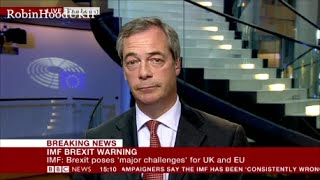 Nigel Farage tells the BBC You think we